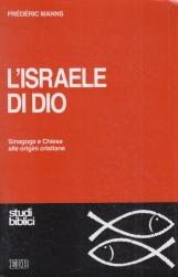 L'Israele di Dio. Sinagoga e Chiesa alle origini cristiane