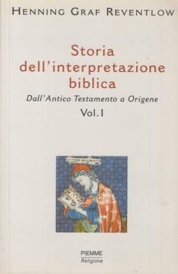Storia dell'interpretazione biblica. Dall'Antico Testamento a Origene. Vol. 1