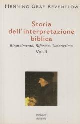 Storia dell'interpretazione biblica. Rinascimento, Riforma, Umanesimo. Vol. 3