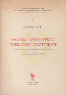 Gabriele D'Annunzio legislatore costituente. Il disegno di nuovo ordinamento dello stato di Fiume