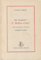 Dal Satyricon: Il Bellum Civile. Testo, traduzione e commento a cura di Giorgio Guido