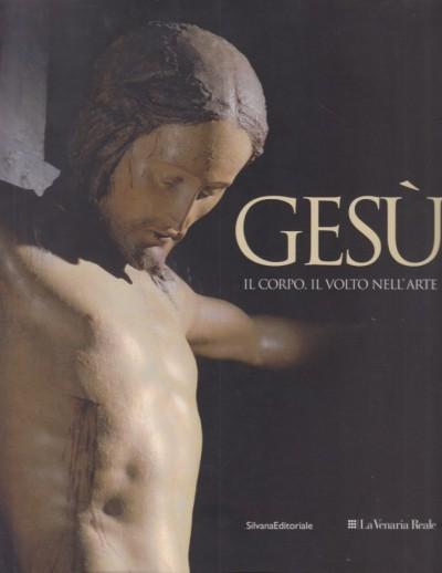 Gesù il corpo, il volto nell'arte - Verdon Timothy (a Cura Di)