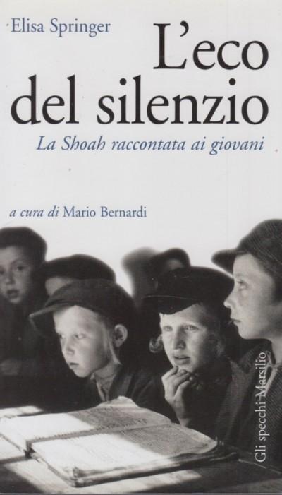 L'eco del silenzio. la shoah raccontata ai giovani - Springer Elisa