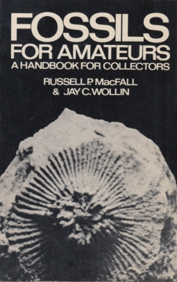 Fossils for amateurs. A Handbook for collectors