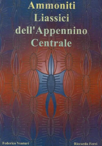 Ammoniti liassici dell'appennino centrale - Venturi Federico - Ferri Riccardo