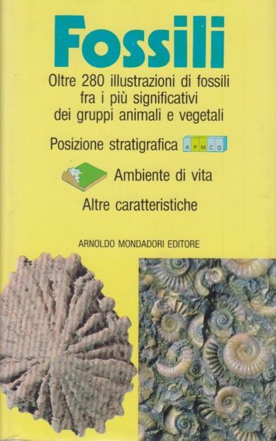 Fossili - Arduini Paolo - Teruzzi Giorgio