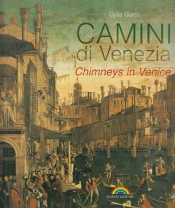 Camini di Venezia. Chimneys in Venice