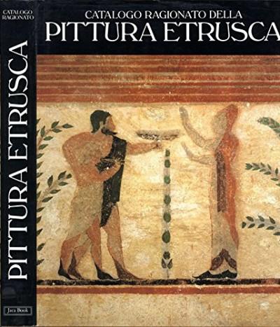 Catalogo ragionato della pittura etrusca - Steingraber Stephan (a Cura Di)