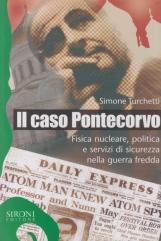 Il caso Pontecorvo. Fisica nucleare, politica e servizi di sicurezza nella guerra fredda