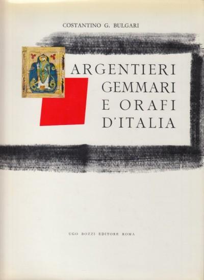 Argentieri gemmari e orafi d'italia. parte terza marche-romagna - Bulgari G. Costantino