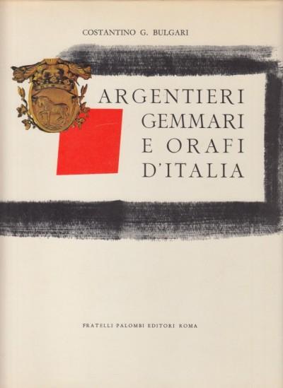 Argentieri gemmari e orafi d'italia. parte quarta emilia - Bulgari G. Costantino