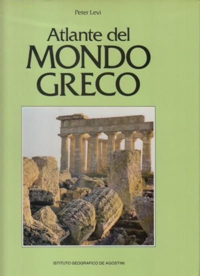 Atlante del mondo greco - Peter Levi