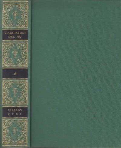 Viaggiatori del settecento - Vincenti Leonello (a Cura Di)