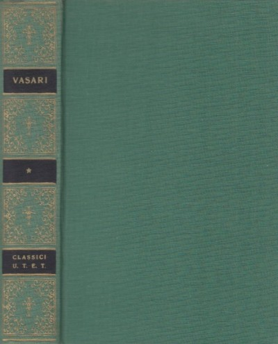 Vite scelte di giorgio vasari - Vasari Giorgio (a Cura Di)