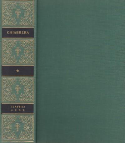 Opere di gabriello chiabrera e lirici del classicismo barocco - Chiabrera Gabriello