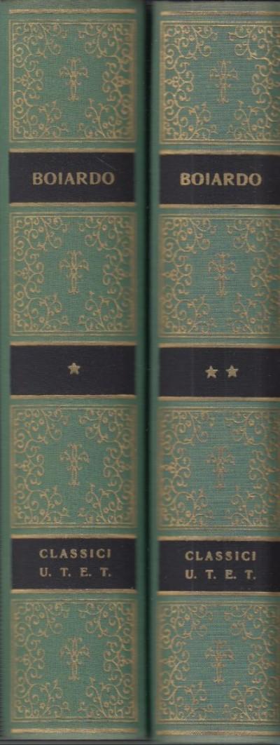 Orlando innamorato, amorum libri. a cura di aldo scaglione. volume primo, volume secondo - Boiardo Matteo Maria