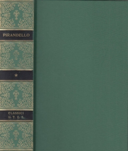 Opere Volume primo Romanzi, Tomo I: L'esclusa, Il turno, il fu Mattia Pascal, Suo Marito