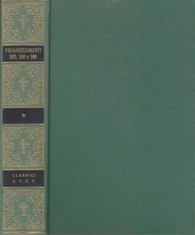 Volgarizzamenti del due e trecento - Segre Cesare (a Cura Di)