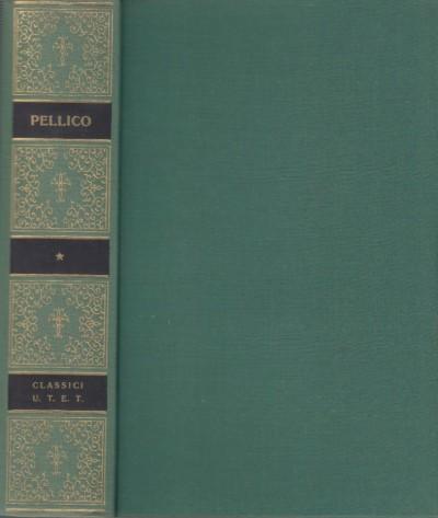 Opere scelte di silvio pellico - Pellico Silvio
