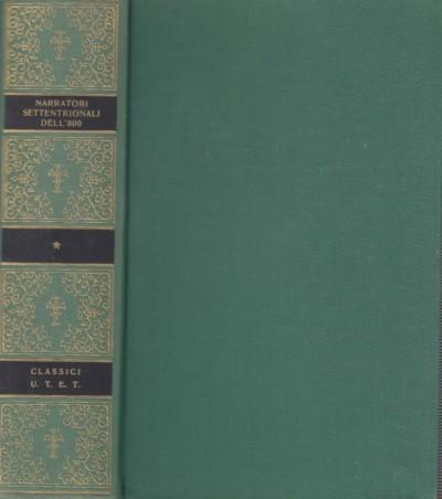 Narratori settentrionali dell'ottocento - Portinari Folco (a Cura Di)