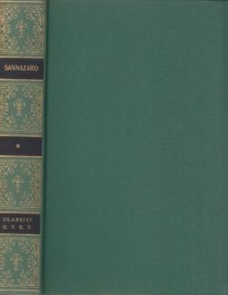 Opere scelte di Iacopo Sannazaro con saggi dell'Hypnerotomachia Poliphili di Francesco Colonna e del Peregrino di Iacopo Caviceo