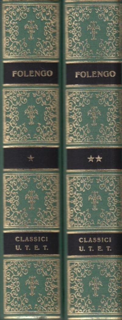 Baldus volume primo i-xii volume secondo xiii-xxv - Teofilo Folengo