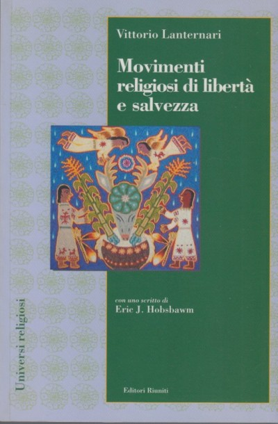 Movimenti religiosi di libertà e salvezza - Lanternari Vittorio