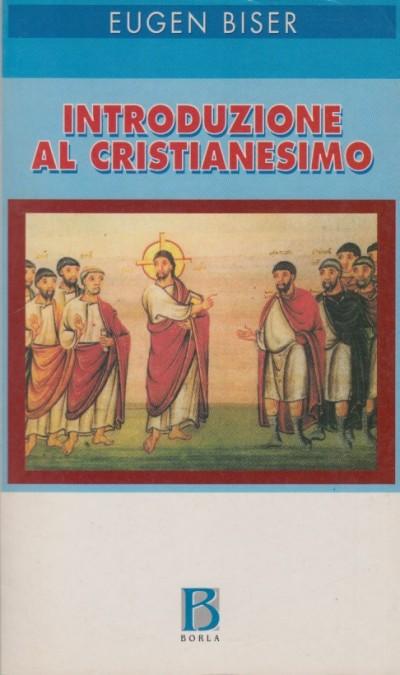 Introduzione al cristianesimo - Biser Eugen