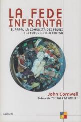 La fede infranta. Il papa, la comunità dei fedeli e il futuro della Chiesa