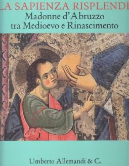 La sapienza risplende. Madonne d'Abruzzo tra Medioevo e Rinascimento