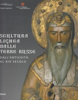 Scultura lignea dalle terre russe. Dall'antichità al XIX secolo