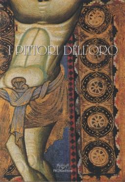 I Pittori dell'oro. Alla scoperta della pittura a Pisa nel Medievo