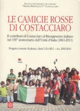 Le camicie rosse di Costacciaro. Il contributo di Costacciaro e del suo territorio al Risorgimento italiano nel 150° anniversario dell'Unità d'Italia (1861-2011)