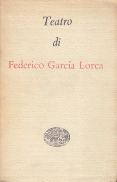 Teatro - Lorca Federico Garcia