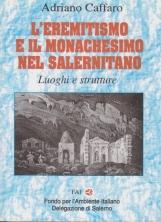 L'eremitismo e il monachesimo nel salernitano. Luoghi e strutture