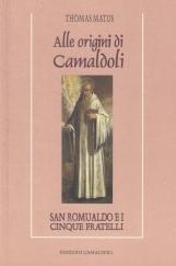 Alle origini di Camaldoli. San Romualdo e i cinque fratelli