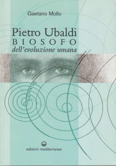 Pietro ubaldi biosofo dell'evoluzione umana - Mollo Gaetano