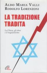 La tradizione tradita. La Chiesa, gli ebrei e il negazionismo