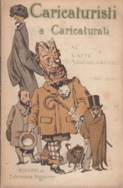Caricaturisti e Caricaturati al Caffè Michelangelo (1848-1866) Ricordi