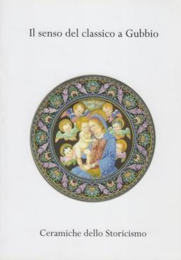Il senso del classico a Gubbio. Ceramiche dello Storicismo