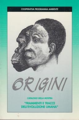 Origini. Catalogo della mostra Frammenti e Tracce dell'evoluzione umana