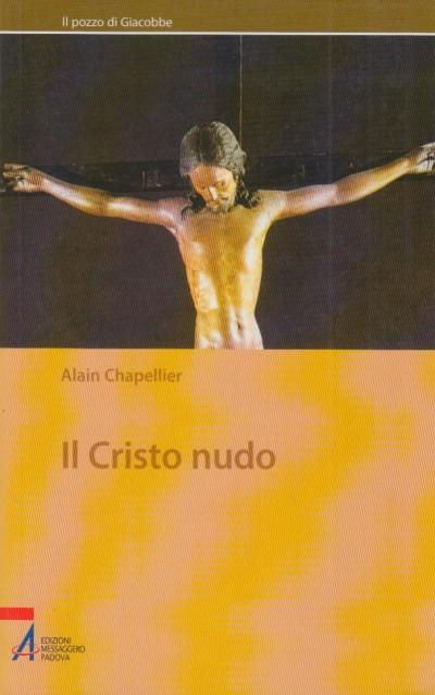 Il cristo nudo - Chapellier Alain