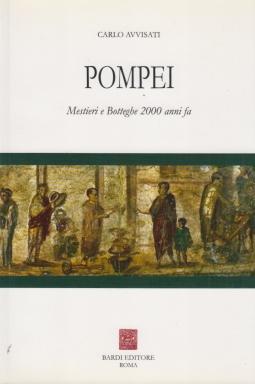 Pompei. Mestieri e botteghe 2000 anni fa