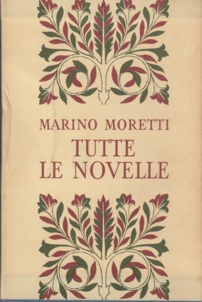 Tutte le novelle - Moretti Marino