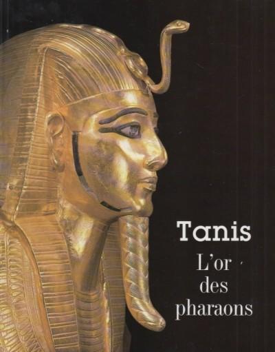 Tanis. l'or des pharaons - Aa.vv.