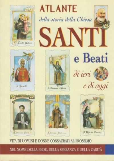 Atlante della storia della chiesa santi e beati di ieri e di oggi. vita di uomini e donne consacrati al prossimo - Cerinotti Angela