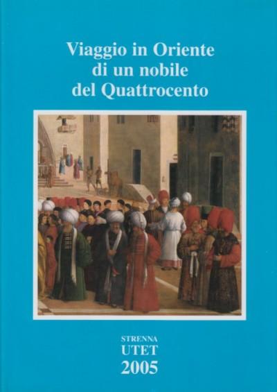 Viaggio in oriente di un nobile del quattrocento - Rossebastiano Alda - Fenoglio Simona