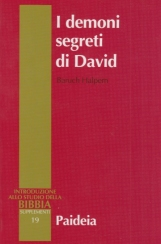 I demoni segreti di David. Messia, assassino, traditore, re