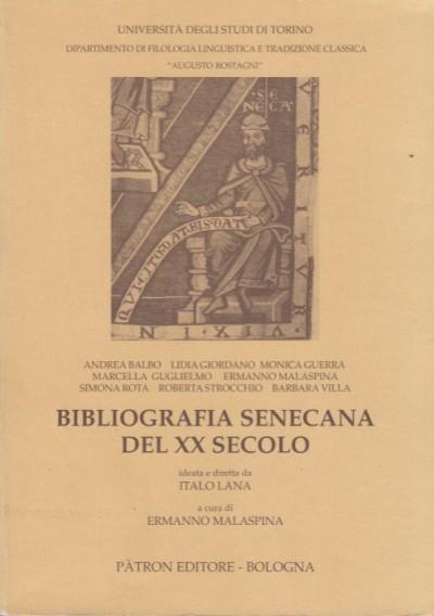 Bibliografia senecana del xx secolo - Malaspina Ermanno (a Cura Di)