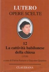 Opere Scelte, 12. La cattività babilonese della chiesa (1520)